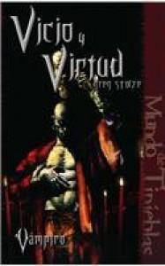 Vicio y Virtud  (Vampiro el Requiem, #3) - Greg Stolze