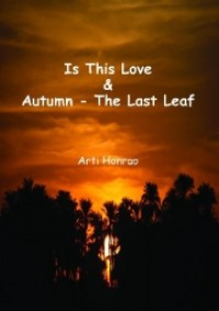 Is This Love & Autumn - The Last Leaf - Arti Honrao