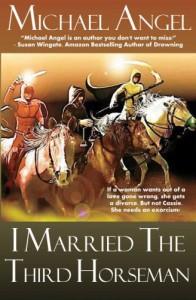 I Married the Third Horseman - Michael Angel