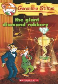 The Giant Diamond Robbery - Geronimo Stilton