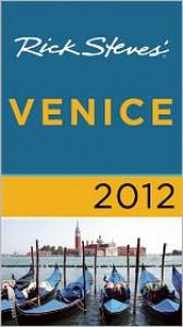 Rick Steves' Venice 2012 - Rick Steves, Gene Openshaw