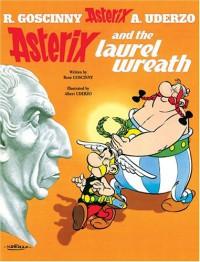 Asterix and the Laurel Wreath - René Goscinny, Albert Uderzo