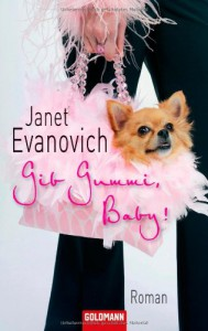 Gib Gummi, Baby! - Janet Evanovich, Ulrike Laszlo