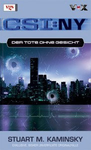Der Tote ohne Gesicht (CSI: New York, Bd 1) - Stuart M. Kaminsky, Frauke Meier, Sabine Arenz