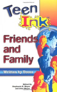 Teen Ink Friends & Family: Friends and Family - Stephanie H. Meyer