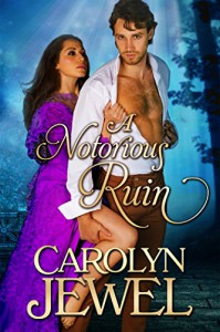 A Notorious Ruin: The Sinclair Sisters Series - Carolyn Jewel