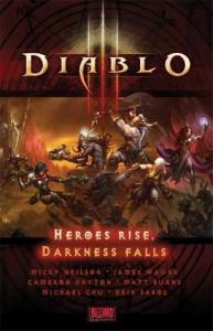 Diablo III: Heroes Rise, Darkness Falls - Micky Neilson, Cameron Dayton, Matt Burns, Michael Chu, James Waugh, Erik Sabol