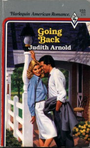 Going Back (American Romance, No 255) - Judith Arnold