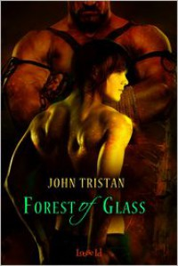 Forest of Glass - John Tristan