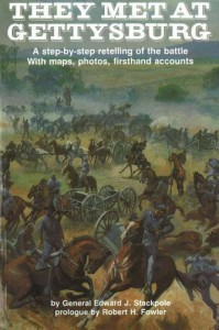 They Met at Gettysburg: a Step-by-step Retelling of the Battle with Maps, Photos, Firsthand Accounts - Edward J. Stackpole