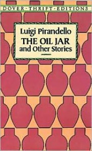 The Oil Jar and Other Stories (Dover Thrift Editions) - Luigi Pirandello