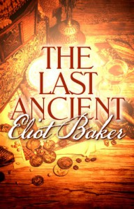 The Last Ancient - Eliot Baker