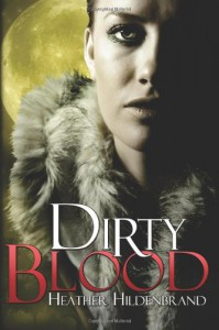 Dirty Blood - Heather Hildenbrand
