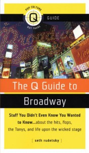 The Q Guide to Broadway - Seth Rudetsky