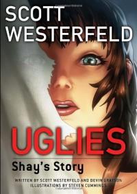 Uglies: Shay's Story - Scott Westerfeld, Devin Grayson, Steven Cummings