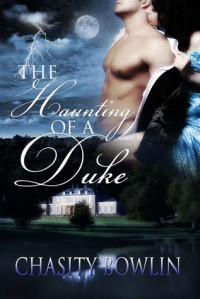 The Haunting of a Duke - Chasity Bowlin