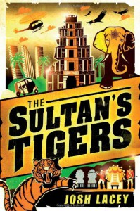 The Sultan's Tigers - Josh Lacey