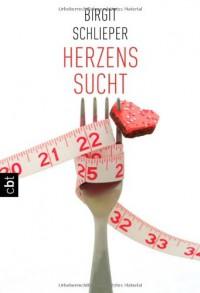 Herzenssucht - Birgit Schlieper