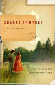 Shades of Mercy (Maine Chronicle, #1) - Anita Lustrea, Caryn Rivadeneira
