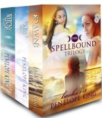 The Complete Spellbound Trilogy Bundle - Penelope King