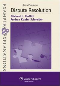 Dispute Resolution - Michael L. Moffitt, Michael Moffitt