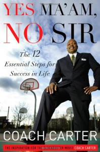 Yes Ma'am, No Sir: The 12 Essential Steps for Success in Life - Coach Carter, Coach Carter