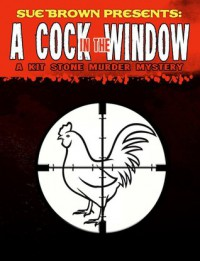 A Cock in the Window - Sue  Brown