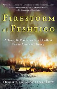 Firestorm at Peshtigo: A Town, Its People, and the Deadliest Fire in American History - William Lutz, William Lutz