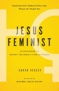 Jesus Feminist: An Invitation to Revisit the Bible's View of Women - Sarah Bessey