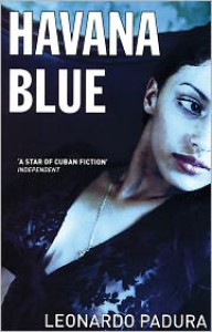 Havana Blue - Leonardo Padura,  Peter Bush (Translator)