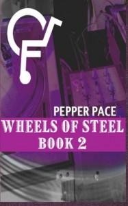 Wheels of Steel Book 2 - Pepper Pace