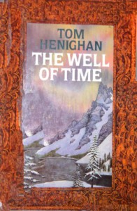 Well of Time - Tom Henighan