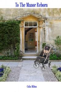 To The Manor Reborn - Colin Milton
