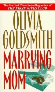 Marrying Mom - Olivia Goldsmith