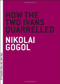 How the Two Ivans Quarrelled - Nikolai Gogol, John Cournos