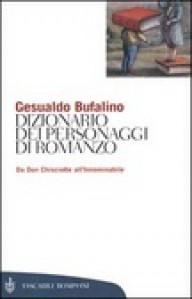 Dizionario dei personaggi di romanzo. Da don Chisciotte all'Innominabile - Gesualdo Bufalino
