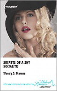 Secrets of a Shy Socialite - Wendy S. Marcus
