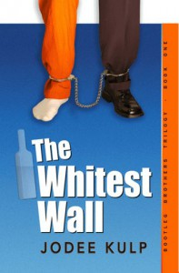 The Whitest Wall (Bootleg Brothers Trilogy, #1) - Jodee Kulp