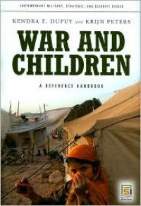 War and Children - Kendra E. Dupuy, Krijn Peters, Ishmael Beah