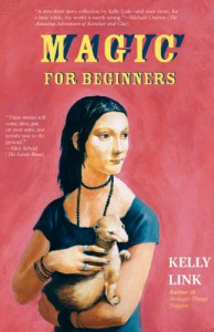 Magic for Beginners - Kelly Link