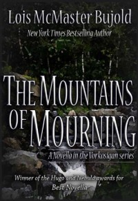 The Mountains Of Mourning - Lois McMaster Bujold