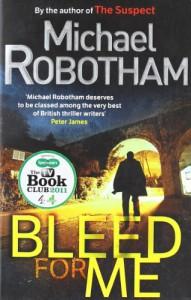 Bleed for Me - Michael. Robotham