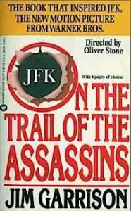 On the Trail of the Assassins - Jim Garrison