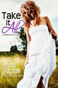 Take it All (Blinded by Love) (Volume 1) - Emma Grayson