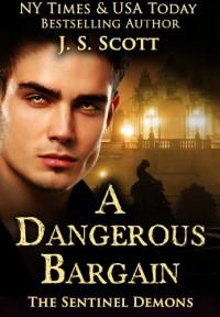 A Dangerous Bargain - J.S. Scott