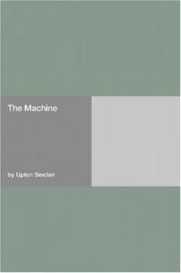 The Machine - Upton Sinclair