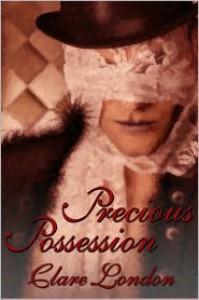 Precious Possession - Clare London