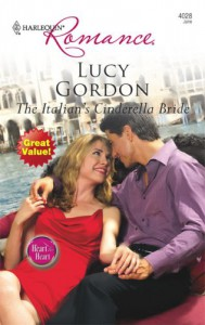 The Italian's Cinderella Bride (Harlequin Romance, No. 4028) - Lucy Gordon