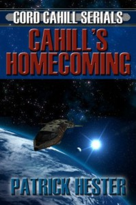 Cahill's Homecoming (Cord Cahill Serials) - Patrick Hester
