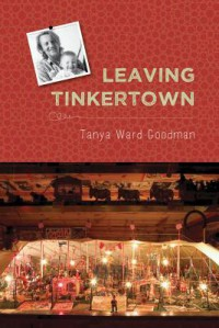 Leaving Tinkertown (Literature and Medicine Series) - Tanya Ward Goodman